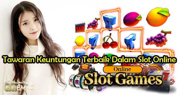 Tawaran Keuntungan Terbaik Dalam Slot Online