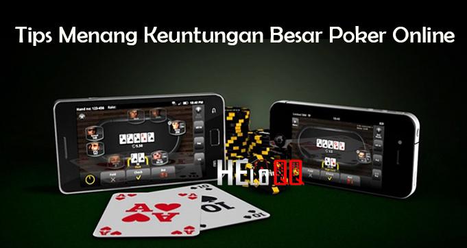 Tips Menang Keuntungan Besar Poker Online