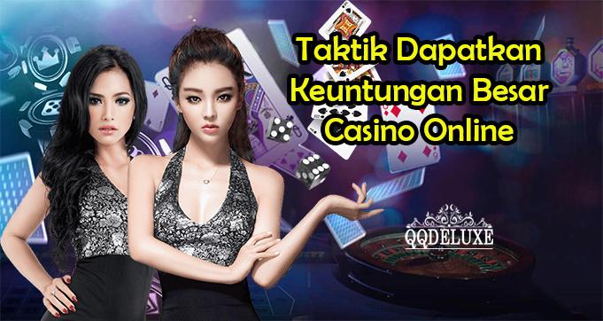 Taktik Kantongi Keuntungan Besar Casino Online