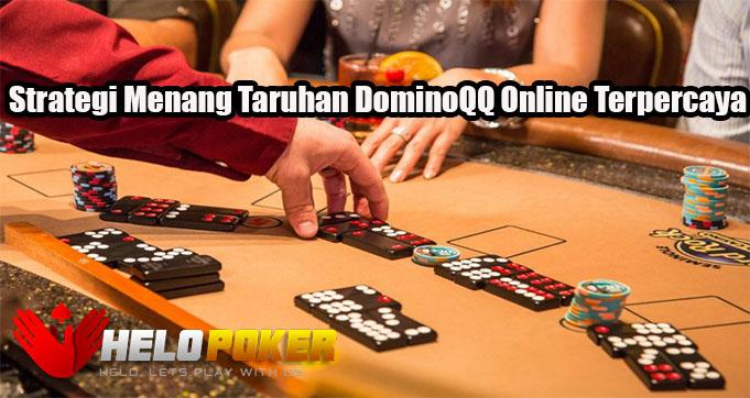 Strategi Menang Taruhan DominoQQ Online Terpercaya